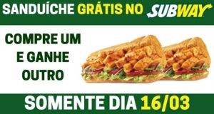 Pague 1 sanduíche e ganhe 2 no Subway